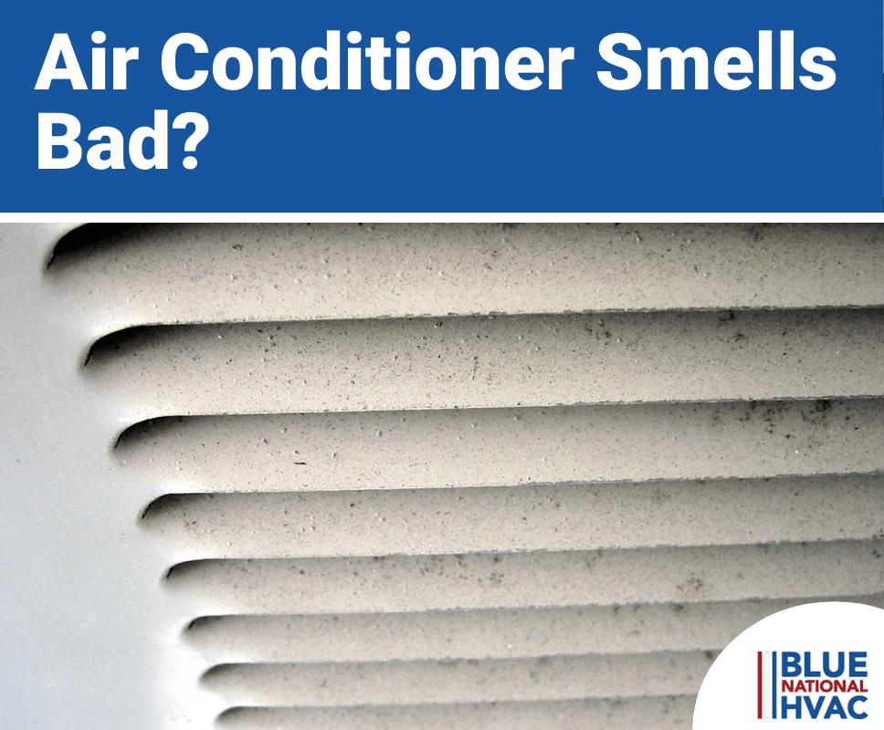 Air Conditioner Smells Bad?