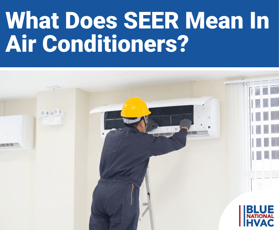 What Does SEER Mean In Air Conditioners?