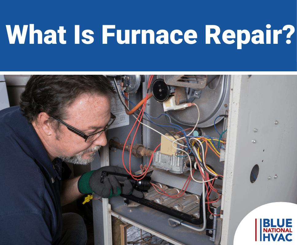 What Is Furnace Repair?