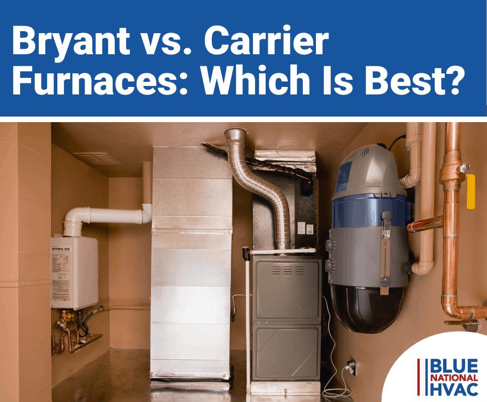 Bryant vs. Carrier Furnaces
