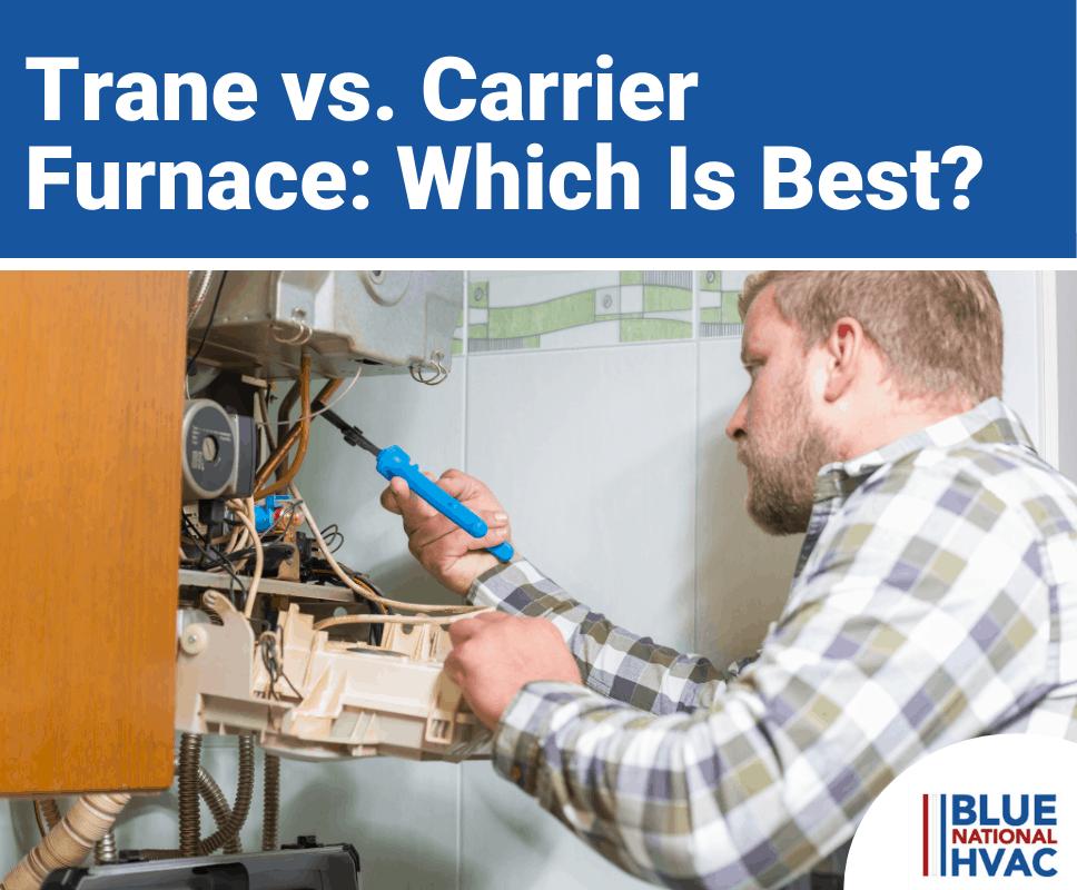 Trane vs. Carrier Furnaces