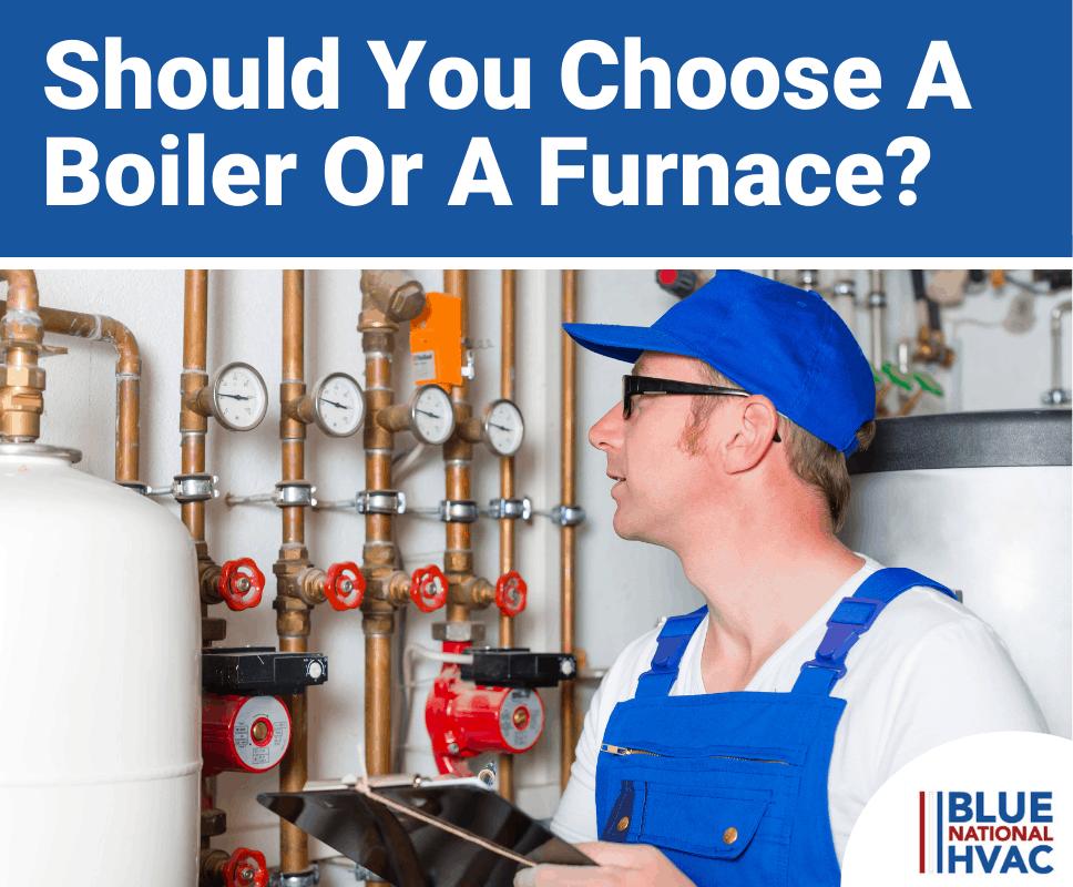 Should You Choose A Boiler Or A Furnace?
