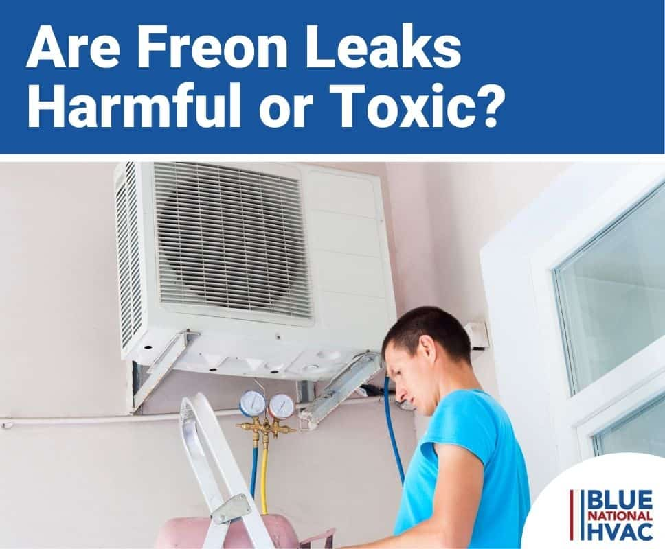Are Freon Leaks Harmful or Toxic