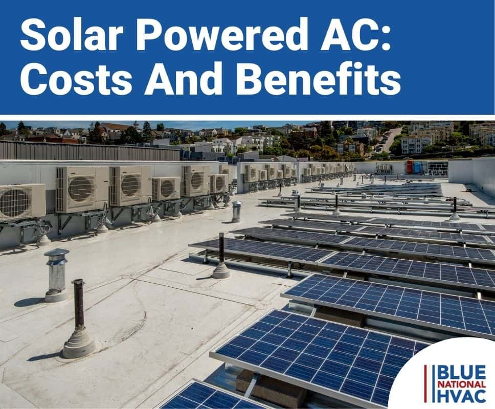 Solar Powered AC Costs And Benefits